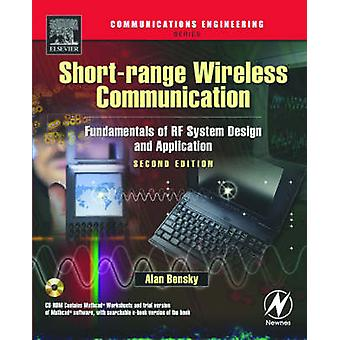 ShortRange Wireless Communication Fundamentals of RF System Design and Application by Bensky & Alan
