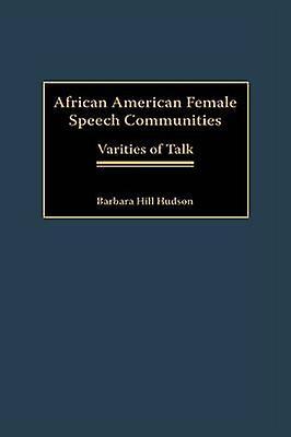 African American Female Speech Communicravates Variecravates of Talk by Hudson & Barbara Hill