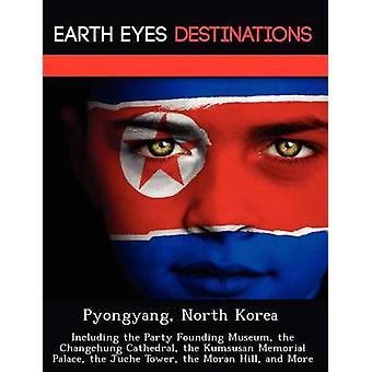 Coreia do Norte Pyongyang, incluindo o partido para fundar o Museu da Catedral de Changchung o Kumsusan Memorial Palace a Torre Juche colina Moran e mais por noite & Sam