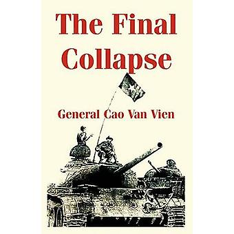 Final Collapse The by Vien & General Cao & Van