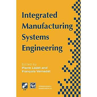 Integrated Manufacturing Systems Engineering by Ladet & Pierre