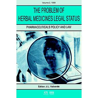 The Problem of Herbal Medicines Legal Status by Brady & John Luis