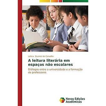 A leitura literria em espaos no escolares by Queiroz de Carvalho Letcia