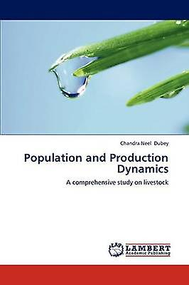 Population and Production Dynamics by Dubey Chandra Neel