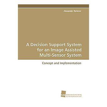 Ett beslutsstöd för en bild assisterad MultiSensor System av Reiterer & Alexander