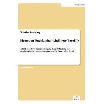 Die neuen Eigenkapitalrichtlinien Basilea II por Reichling y Christian