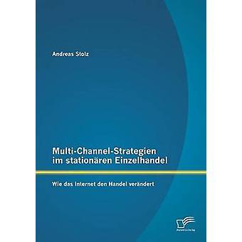 MultiChannelStrategien Im Stationaren Einzelhandel Wie Das Internet Den Handel Verandert par Stolz & Andreas