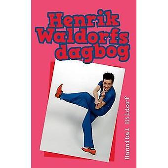 Henrik Waldorfs Dagbog af Hildorf & Hannibal