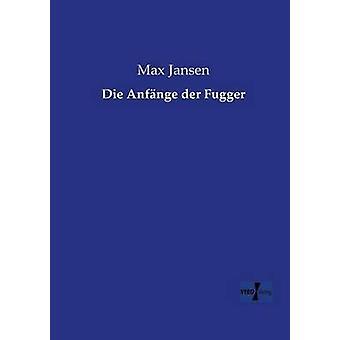 Die Anfnge der Fugger by Jansen & Max