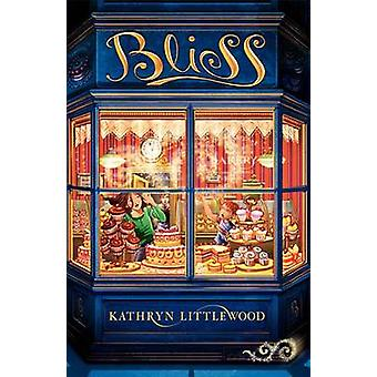 Bliss by Kathryn Littlewood - 9780062084231 Book
