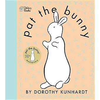 Pat the Bunny - Touch n Feel by Dorothy Kunhardt - 9780307120007 Book