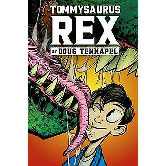 Tommysaurus Rex by Doug TenNapel - 9780545483834 Book