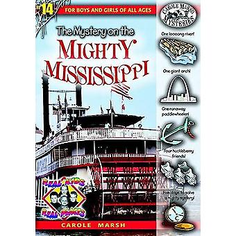 The Mystery on the Mighty Mississippi by Carole Marsh - 9780635023919