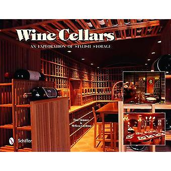 Wine Cellars - An Exploration of Stylish Storage by Tina Skinner - 978
