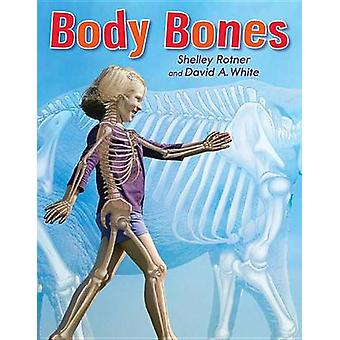 Body Bones by Shelley Rotner - David White - Shelley Rotner - 9780823