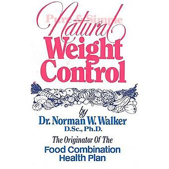 Pure and Simple Natural Weight Control by Norman W. Walker - 97808901