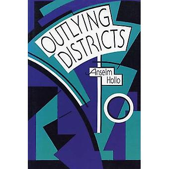 Outlying Districts by Anselm Hollo - 9780918273765 Book