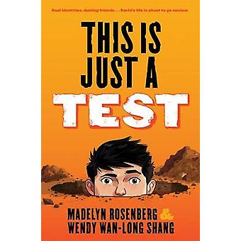 This Is Just a Test by Madelyn Rosenberg - Wendy Wan Long Shang - 978