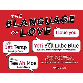 Slanguage of Love by Mike Ellis - 9781423639312 Book