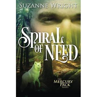Spiral of Need by Suzanne Wright - 9781503948068 Book