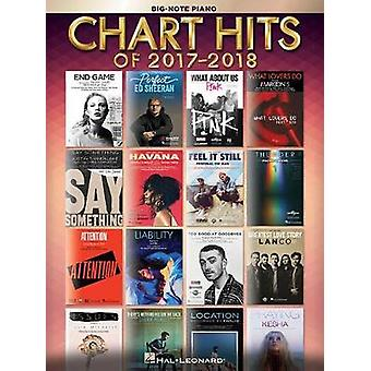 CHART HITS OF 2017-2018 BIG NOTE PIANO BOOK by CHART HITS OF 2017-201