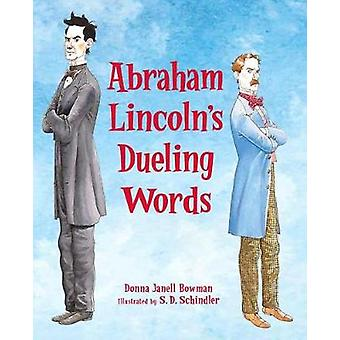 Abraham Lincoln's Dueling Words by Donna Janell Bowman - 978156145852