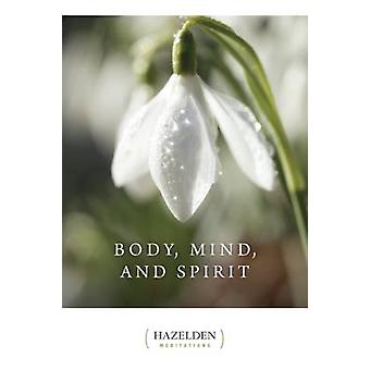 Body - Mind and Spirit - Daily Meditations by Hazelden Educational Mat