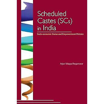Scheduled Castes (SCs) in India - Socio-Economic Status & Empowerment