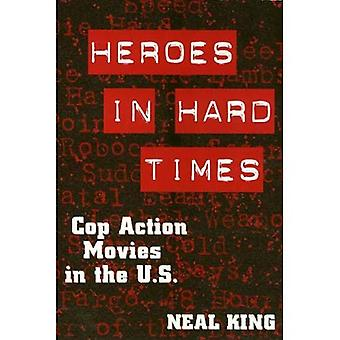 Heroes in Hard Times: Cop Action Movies in the U.S.