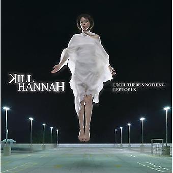 Kill Hannah - totdat er niets links van ons is [CD] USA import
