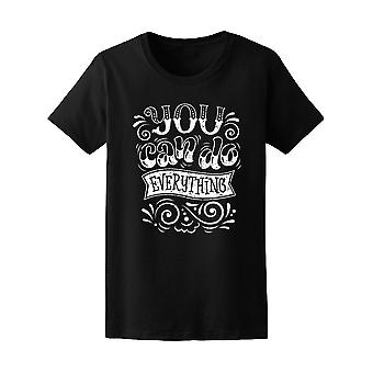 You Can Do Everything Quote Tee Women's -Image by Shutterstock