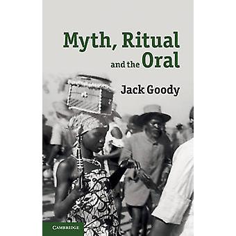 Myth - Ritual and the Oral by Jack Goody - 9780521128032 Book