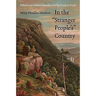 In the  -Stranger People's - Country by Mary Noailles Murfree - Marjori