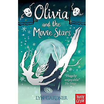 Olivia and the Movie Stars by Lyn Gardner - 9780857630261 Book