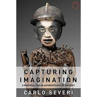 Capturing Imagination - A Proposal for an Anthropology of Thought by C