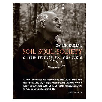 Soil * Soul * Society - A New Trinity for Our Time by Satish Kumar - 9