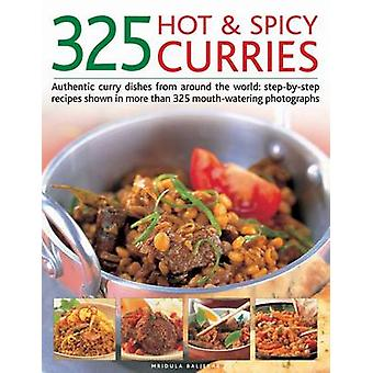 325 Hot and Spicy Curries - Authentic and Iconic Curry Dishes with Ste