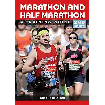 The Marathon and Half Marathon - A Training Guide (2nd Revised edition