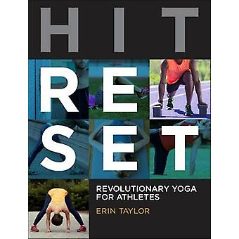 Hit Reset - Revolutionary Yoga for Athletes by Erin Taylor - 978193771
