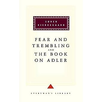 Fruktan och bävan - och - boken om Adler av Soren Kierkegaard
