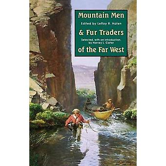 Mountain Men and Fur Traders of the Far West - Eighteen Biographical S