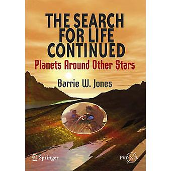 The Search for Life Continued by Barrie William Jones - 9780387765570