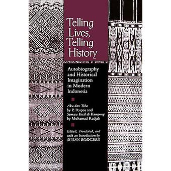 Telling Lives - Telling History - Autobiography and Historical Imagina