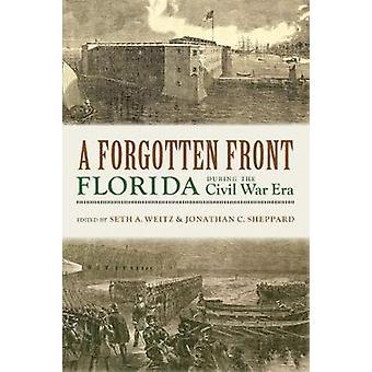 Eine vergessene Front - Florida während der Bürgerkrieg-Ära durch eine vergessene Fr