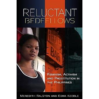 Reluctant Bedfellows - Feminism - Development - Racial Politics and Pr