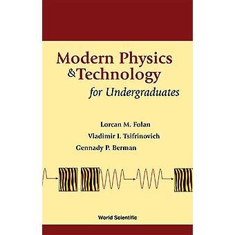 Física moderna e a tecnologia para alunos de graduação por Gennady P. Berman