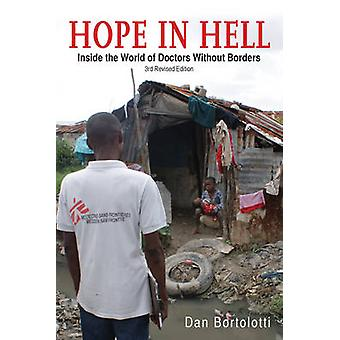 Hope in Hell Inside the World of Doctors Without Borders par Dan Bortolotti