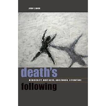 Death'S Following - Mediocrity - Dirtiness - Adulthood - Literature by