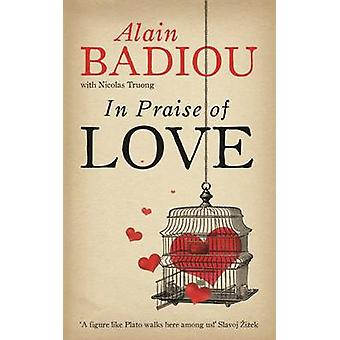 In Praise of Love by Alain Badiou - Nicolas Truong - 9781846687792 Bo