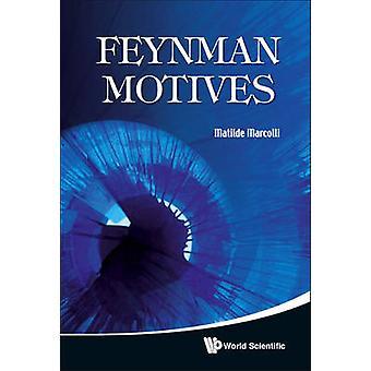 Feynman Motives by Matilde Marcolli - 9789814271202 Book